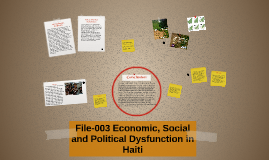 File-003 Economic, Social and Political Dysfunction in Haiti