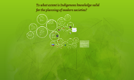 To what extent is Indigenous knowledge valid for the plannin
