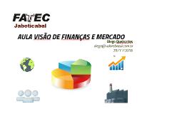 Aula 29/11/18 Visão Finanças e Mercado - FATEC Jaboticabal