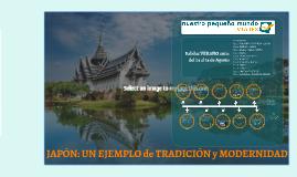 JAPÓN: UN EJEMPLO de TRADICIÓN y MODERNIDAD