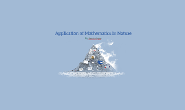 Copy of Application Of Maths In Nature