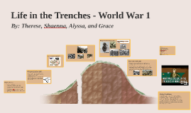 Life in the Trenches- WW1