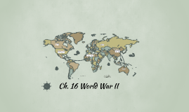 Ch. 16 World War II