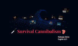 Survival Cannibalism