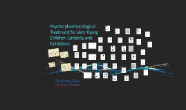 Copy of Psychopharmacological Treatment for Very Young Children: Con