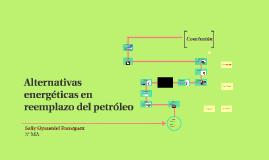 Alternativas energéticas en reemplazo del petróleo