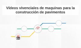 Vídeos vivenciales de maquinas para la construcción de pavim