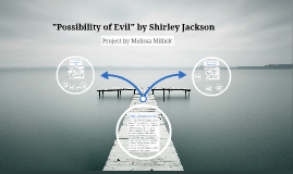 the possibility of evil by shirley Mainly sad  in the possibility of evil adela strangeworth lives in a town she  considers her own her grandfather built the first building the house she lives  in has been in.