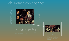 """Old Woman Cooking Eggs"""