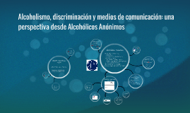 Alcoholismo, discriminación y medios de comunicación: A. A.