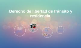 Derecho de libertad de tránsito y residencia.