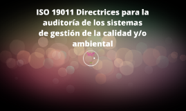 Iso 19011 Directrices para la auditoria de los sistemas de gestión de la calidad y/o ambiental