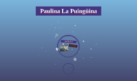 Paulina La Puingüina