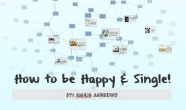How to be Happy & Single!