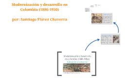 Modernización y desarrollo en Colombia (1886-1950): Industri