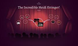 The Incredible Heidi Ettinger!