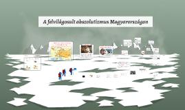 A felvilágosult abszolutizmus Magyarországon