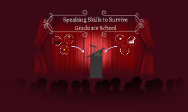 Speaking Skills to Survive Graduate School