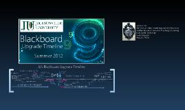 JU Blackboard 9.1 Upgrade Timeline