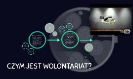 Copy of  CZYM JEST WOLONTARIAT?