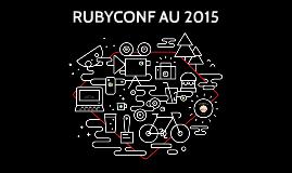 RUBYCONF AU 2015