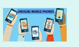 UNUSUAL MOBILE PHONES