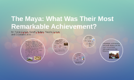The Maya: What Was Their Most Remarkable Achievement
