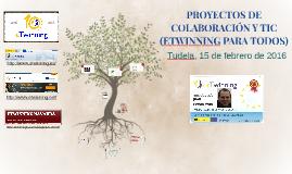 PROYECTOS DE COLABORACIÓN Y TIC (ETWINNING PARA TODOS)