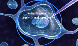 Genetic Engineering: Agricultural Application