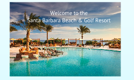 Leisure Beautiful Santa Barbara Beach & Golf Resort