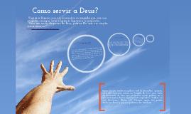 Como servir a Deus?