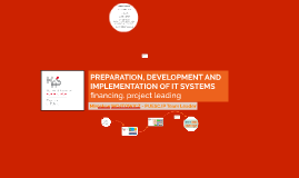 PREPARATION, DEVELOPMENT AND IMPLEMENTATION OF IT SYSTEMS: