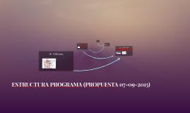 ESTRUCTURA PROGRAMA (PROPUESTA 07-09-2015)