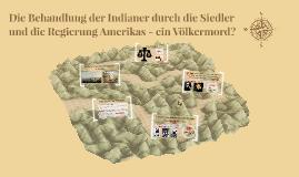 Die Behandlung der Indianer durch die Siedler und die Regier