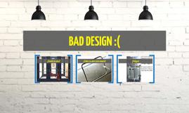 BAD DESIGN :(