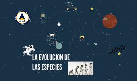 LA EVOLUCION DE LAS ESPECIES