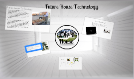 Copy of Future House Technology