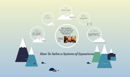 How To Solve a System of Equations