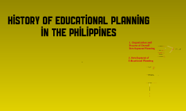 Copy of history of educational planning
