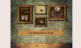 The Romantic Child
