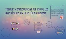POSIBLES CONSECUENCIAS DEL USO DE LOS BIOPOLÍMEROS EN LA EST
