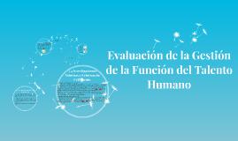 Copy of Evaluación de la Gestión de la Función del Talento Humano