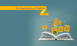 The Importance of Children