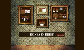 BONES IN BRIEF