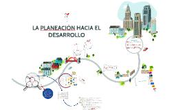 LA PLANEACIÓN HACIA EL DESARROLLO