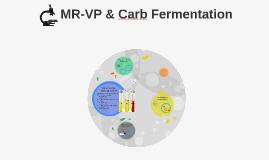 MR-VP & Carb Fermentation