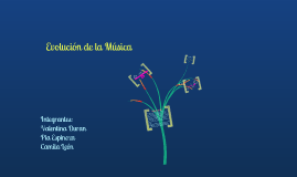 Copy of Evolución de la Música