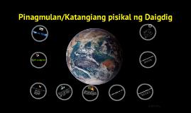 Copy of Pinagmulan/Katangiang Pisikal ng Daigdig