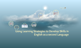 Using Learning Strategies to Develop Skills in English As a