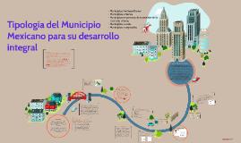 Copy of Tipología del Municipio Mexicano para su desarrollo integral